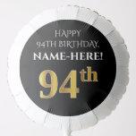 [ Thumbnail: Elegant, Black, Faux Gold Look 94th Birthday Balloon ]