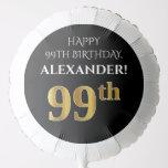 [ Thumbnail: Elegant, Black, Faux Gold Look 99th Birthday Balloon ]