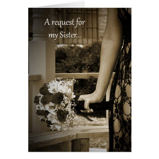 Elegant Bouquet Maid of Honor Sister Request Card