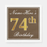 [ Thumbnail: Elegant Brown, Faux Gold 74th Birthday + Name Napkin ]