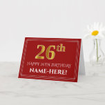 """[ Thumbnail: Elegant Faux Gold Look """"26th"""" Birthday, Name (Red) Card ]"""