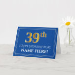 [ Thumbnail: Elegant Faux Gold Look 39th Birthday, Name (Blue) Card ]