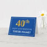 [ Thumbnail: Elegant Faux Gold Look 40th Birthday, Name (Blue) Card ]