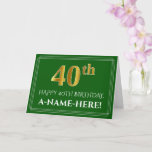 [ Thumbnail: Elegant Faux Gold Look 40th Birthday, Name (Green) Card ]