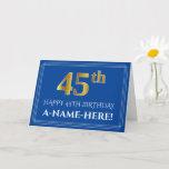 [ Thumbnail: Elegant Faux Gold Look 45th Birthday, Name (Blue) Card ]