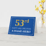 [ Thumbnail: Elegant Faux Gold Look 53rd Birthday, Name (Blue) Card ]