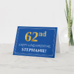 [ Thumbnail: Elegant Faux Gold Look 62nd Birthday, Name (Blue) Card ]