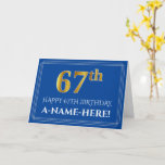 [ Thumbnail: Elegant Faux Gold Look 67th Birthday, Name (Blue) Card ]