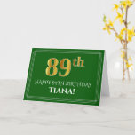[ Thumbnail: Elegant Faux Gold Look 89th Birthday, Name (Green) Card ]
