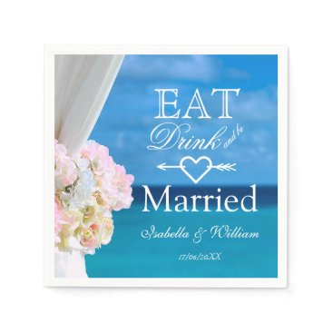 Elegant Floral Eat Drink Married Beach Wedding Paper Napkin