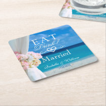 Elegant Floral Eat Drink Married Beach Wedding Square Paper Coaster