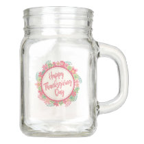 Elegant Floral Happy Thanksgiving | Mason Jar