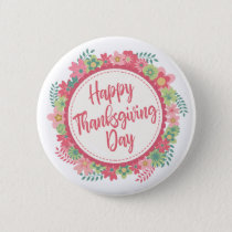 Elegant Floral Happy Thanksgiving | Pin Button