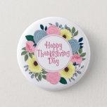 Elegant Floral Happy Thanksgiving | Pin Button