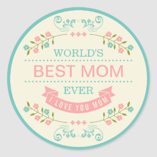 Elegant Floral - World's Best Mom Ever Mothers Day Classic Round Sticker