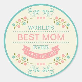 Elegant Floral - World's Best Mom Ever Mothers Day Round Sticker