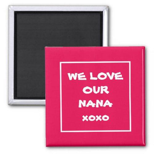 Elegant Fridge Magnet Cute WE LOVE OUR NANA xoxo