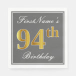[ Thumbnail: Elegant Gray, Faux Gold 94th Birthday; Custom Name Napkin ]