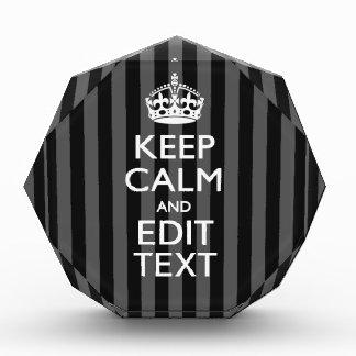 Elegant KEEP CALM AND Your Text on Black Stripes Acrylic Award