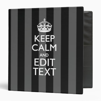 Elegant KEEP CALM AND Your Text on Black Stripes Binder