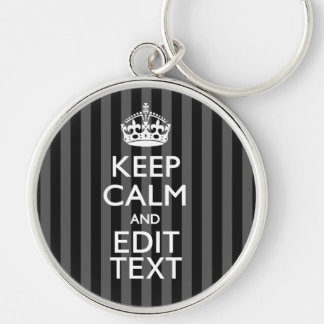 Elegant KEEP CALM AND Your Text on Black Stripes Keychain