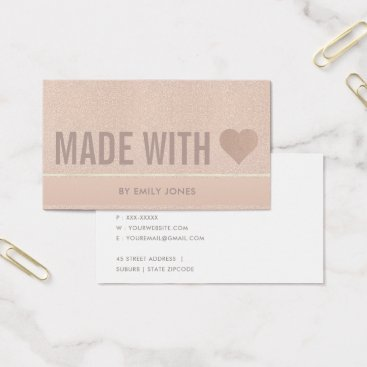 Professional Business ELEGANT MINIMAL ROSE GOLD SHIMMER MADE WITH LOVE BUSINESS CARD