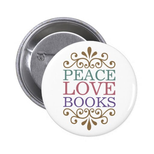 Elegant Peace, Love, Books Button (Light)