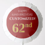[ Thumbnail: Elegant, Red, Faux Gold Look 62nd Birthday Balloon ]