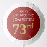 [ Thumbnail: Elegant, Red, Faux Gold Look 73rd Birthday Balloon ]