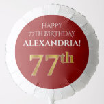 [ Thumbnail: Elegant, Red, Faux Gold Look 77th Birthday Balloon ]