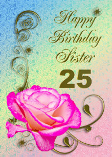 Elegant Rose 25th Birthday Card For Sister