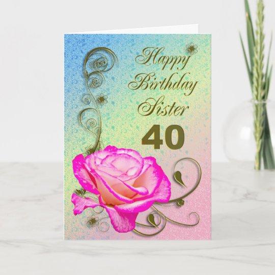 Elegant Rose 40th Birthday Card For Sister