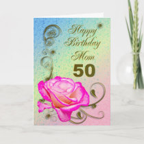 Elegant rose 50th birthday card for Mom