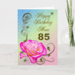 "Elegant rose 85th birthday card for Mom<br><div class=""desc"">An elegant pink rose on a golden scroll work background. A beautiful card that will be sure to please your mother on her 85th birthday.</div>"