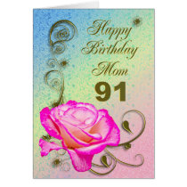 Elegant rose 91st birthday card for Mom
