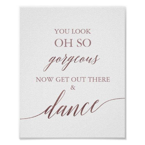 Elegant Rose Gold Calligraphy You Look Gorgeous Poster