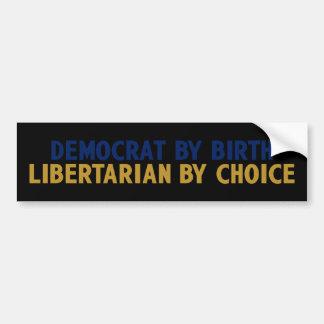 Elegí ser un libertario no un Demócrata Pegatina Para Auto