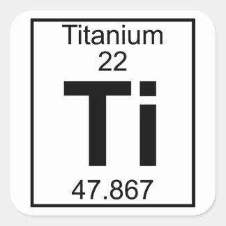 Element 022 - Ti - Titanium (Full) Square Sticker