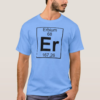 Element 068 - Er - Erbium (Full) T-Shirt