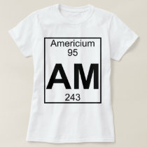 Element 095 - Am - Americium (Full) T-Shirt