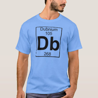 Element 105 - Db - Dubnium (Full) T-Shirt