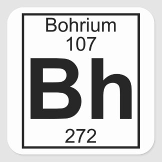 Element 107 - Bh - Bohrium (Full) Square Sticker