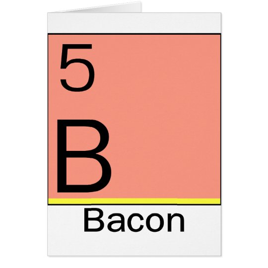 Element 5: Bacon Card