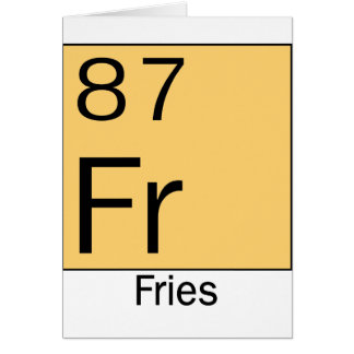 Element 87: Fries Greeting Card