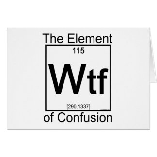 Element WTF Greeting Cards