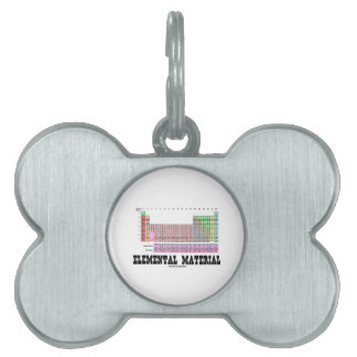 Elemental Material Periodic Table Of Elements Pet ID Tag