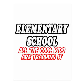 Elementary School...All The Cool Kids Post Cards