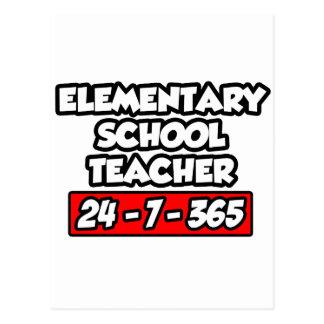 Elementary School Teacher 24-7-365 Post Cards