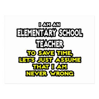 Elementary School Teacher...I Am Never Wrong Postcards