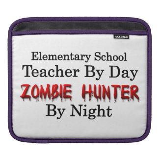Elementary School Teacher/Zombie Hunter Sleeve For iPads
